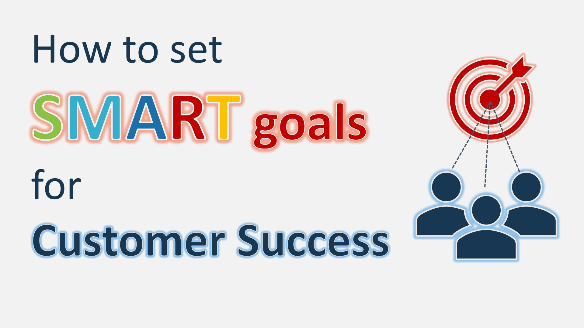 How to set SMART objectives and goals for your Customer
