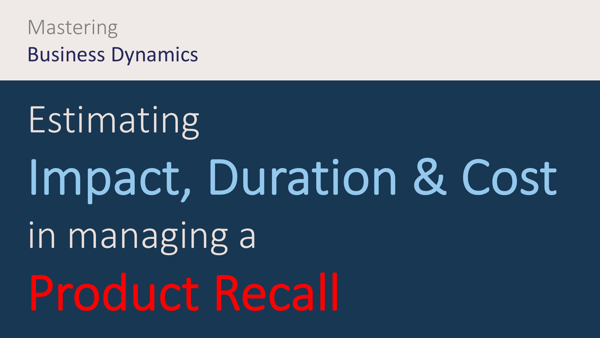 How to estimate the impact and duration of a product recall?