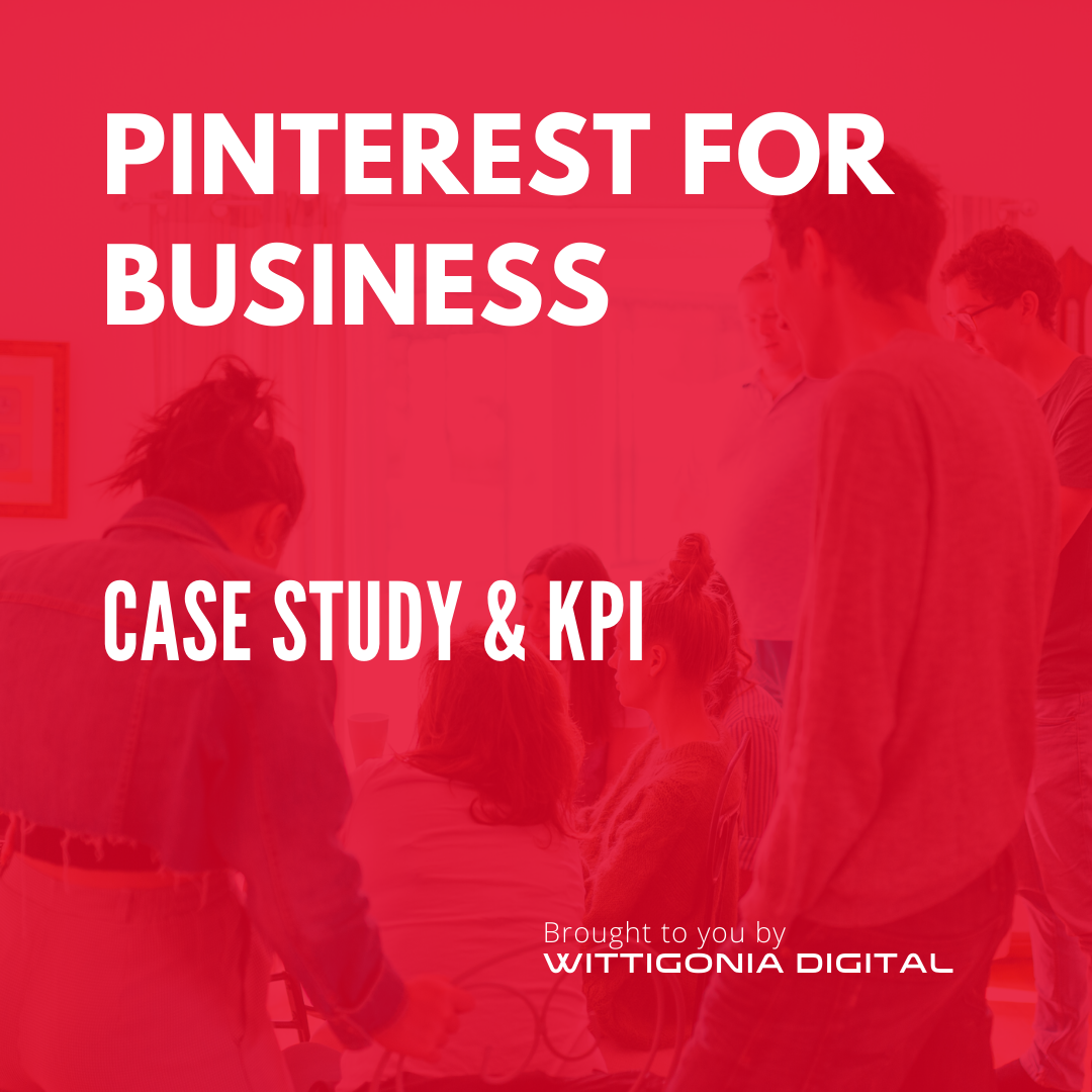 Pinterest for Business Case Study and KPI